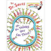 Oh, the Thinks You Can Think! [Board Book]