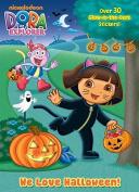 We Love Halloween! (Dora the Explorer