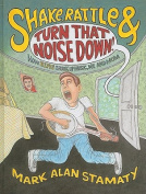 Shake, Rattle & Turn That Noise Down!  : How Elvis Shook Up Music, Me and Mom