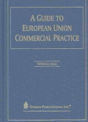 A Guide to European Union Commercial Practice