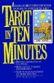 The Tarot in Ten Minutes