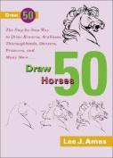 Draw 50 Horses (Draw 50 S.)