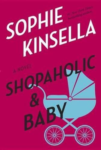 Shopaholic & Baby by Sophie Kinsella.