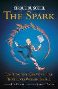 """Cirque Du Soleil""  the Spark"