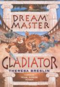 Dream Master: Gladiator