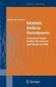 Relativistic Nonlinear Electrodynamics