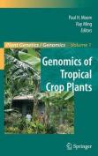 Genomics of Tropical Crop Plants (Plant Genetics and Genomics