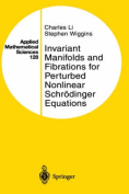 Invariant Manifolds and Fibrations for Perturbed Nonlinear Schrodinger Equations