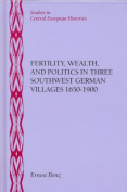 Fertility, Wealth, and Politics in Three Southwest German Villages 1650-1900