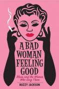 A Bad Woman Feeling Good