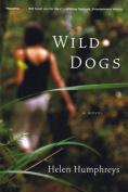 Wild Dogs: A Novel