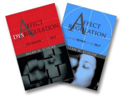 Affect Regulation and the Repair of the Self & Affect Dysregulation and Disorders of the Self