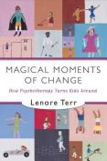 Magical Moments of Change