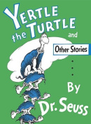 """""""Yertle the Turtle"""" and Other Stories"""