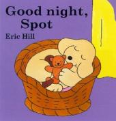 Good Night, Spot [Board Book]