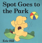Spot Goes to the Park [Board Book]