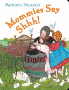 Mommies Say Shh! [Board Book]