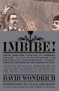 Imbibe! from Absinthe Cocktail to Whiskey Smash, A Salute in Stories
