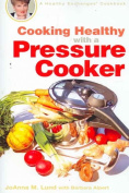 Cooking Healthy with a Pressure Cooker (Healthy Exchanges Cookbook