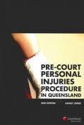 Pre-Court Personal Injuries Procedure in Queensland