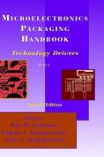Microelectronics Packaging Handbook: Technology Drivers