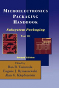 Microelectronics Packaging Handbook: Pt. 1: Technology Drivers: Pt. 2: Semiconductor Packaging