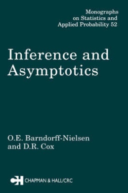 Inference and Asymptotics (Chapman & Hall/CRC Monographs on Statistics & Applied Probability)