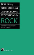 Sealing of Boreholes and Underground Excavations in Rock