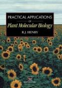 Practical Application of Plant Molecular Biology