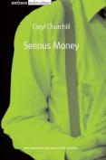 """Serious Money"""