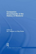 Companion Encyclopedia of the History of Medicine