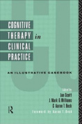 Cognitive Therapy in Clinical Practice