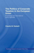 The Politics of Corporate Taxation in the European Union