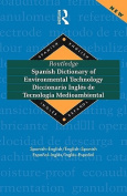 Routledge Spanish Dictionary of Environmental Technology Diccionario Ingles De Tecnologia Medioambiental