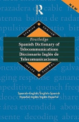 Routledge Spanish Dictionary of Telecommunications