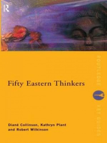 Fifty Eastern Thinkers (Routledge Key Guides) by Diana Collinson.