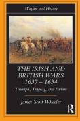 The Irish and British Wars, 1637-1654
