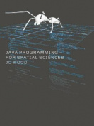 Java Programming for Spatial Sciences