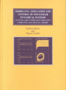 Modelling, Simulation and Control of Non-Linear Dynamical Systems