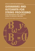 Grammars and Automata for String Processing