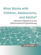 What Works with Children, Adolescents and Adults