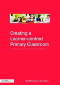 Creating a Learner-Centered Primary Classroom