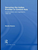 Securing the Indian Frontier in Central Asia