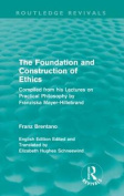 The Foundation and Construction of Ethics
