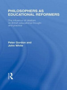 Philosophers as Educational Reformers: The Influence of Idealism on British Educational Thought