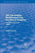 The Carolingian Renaissance and the Idea of Kingship