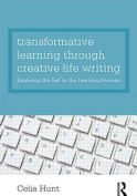 Transformative Learning Through Creative Life Writing