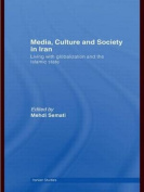 Media, Culture and Society in Iran