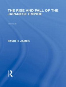 The Rise and Fall of the Japanese Empire (Routledge Library Editions
