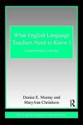 What English Language Teachers Need to Know